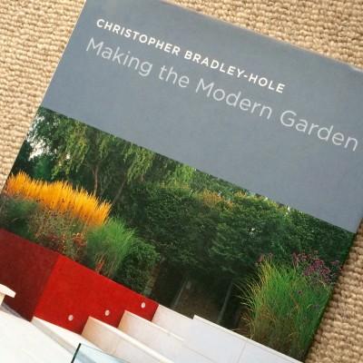 Making the Modern Garden by Christopher Bradley-Hole