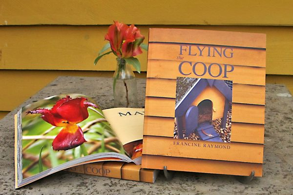 Flying the Coop by Francine Raymond
