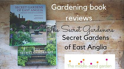 Gardening books review: The Secret Gardeners/ The Secret Gardens of East Anglia